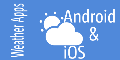 Best Weather Apps for Android and iOS Devices