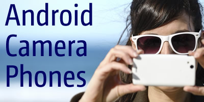 Best Android Phones for Photographers with Greater Camera Quality